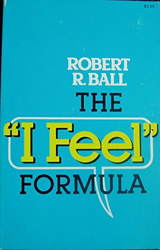 "The ""I Feel"" Formula: Robert R. Ball"