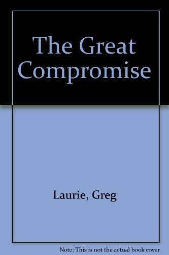 9780849939426: The Great Compromise