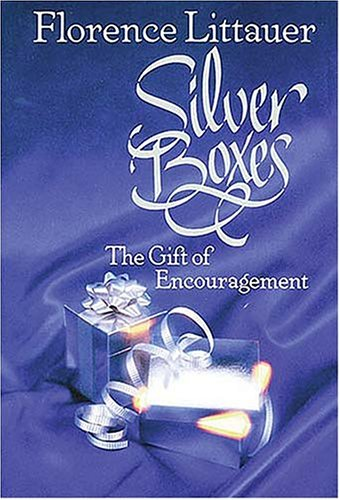 9780849939563: Silver Boxes:  The Gift of Encouragement