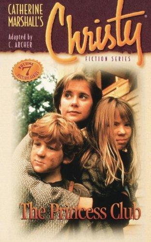 9780849939587: The Princess Club: Christy Series #7