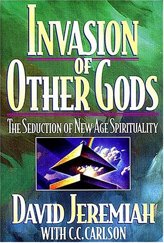 9780849939877: Invasion of Other Gods: The Seduction of New Age Spirituality