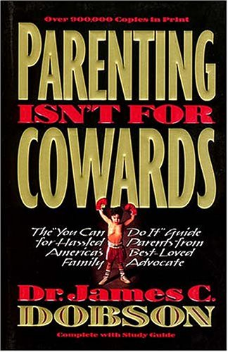 9780849940149: Parenting Isn't for Cowards