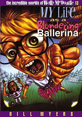 9780849940224: My Life as a Blundering Ballerina (The Incredible Worlds of Wally McDoogle #13)