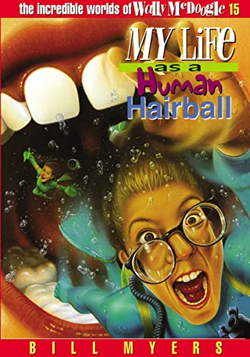 9780849940248: My Life as a Human Hairball (The Incredible Worlds of Wally McDoogle #15)