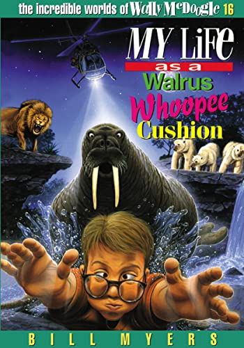 9780849940255: My Life as a Walrus Whoopee Cushion (The Incredible Worlds of Wally McDoogle #16)