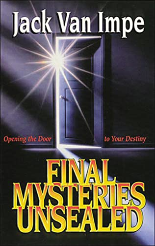 Final Mysteries Unsealed: Van Impe, Jack;