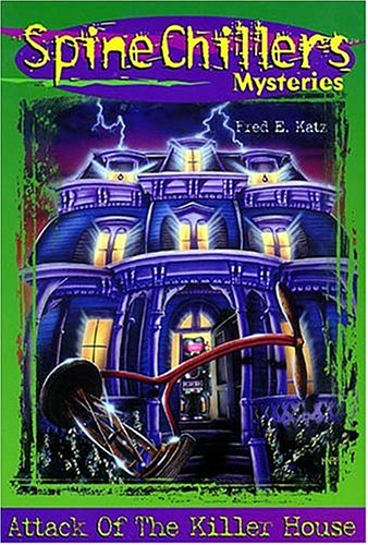 9780849940576: Attack of the Killer House (Spinechillers Mysteries)