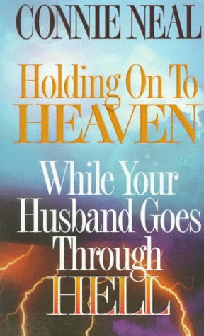 9780849940651: Holding on to Heaven While Your Husband Goes Through Hell