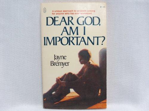 9780849941139: Dear God, Am I Important?