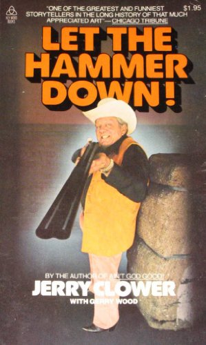 Let the Hammer Down! (9780849941245) by Jerry Clower; Gerry Wood