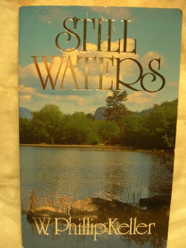 Still Waters (0849941733) by Phillip Keller