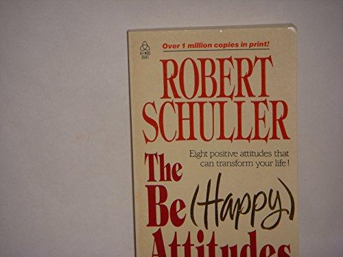 9780849941771: The Be Happy Attitudes