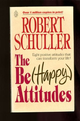 9780849941771: The Be Happy Attitudes (Happy Attitudes : Eight Positive Attitudes That Can Transform Your Life!)
