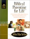 Biblical Parenting for Life: A Nine-Session, Bible-Based Study on Rearing Godly Children from ...
