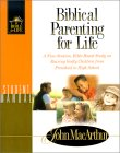 9780849942037: Biblical Parenting for Life: Student Manual a Nine Session, Bible-Based Study on Rearing Godly Children from Pre-School to Highschool (Bible for Life Series)