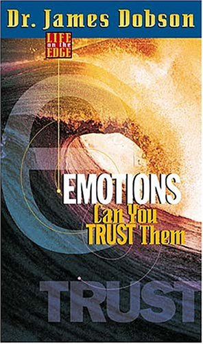 Life On The Edge Emotions: Can You Trust Them?: Dobson, Dr. James
