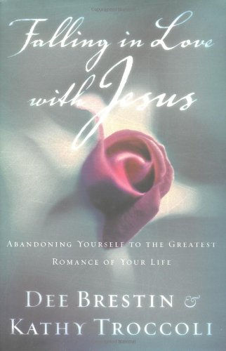 9780849942365: Falling In Love With Jesus Abandoning Yourself To The Greatest Romance Of Your Life