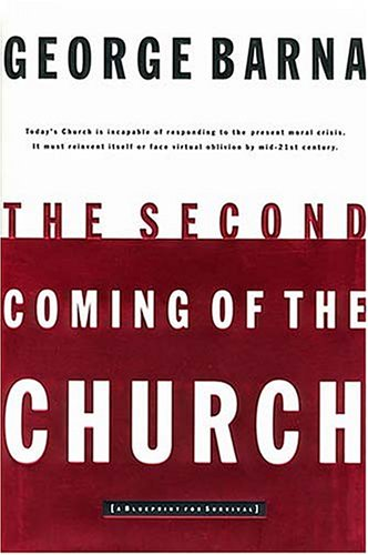 9780849942709: The Second Coming of the Church