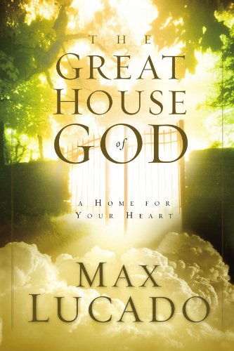 9780849942983: The Great House Of God: A Home for Your Heart