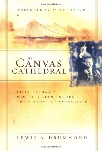 The Canvas Cathedral: A Complete History of: Drummond, Dr. Lewis