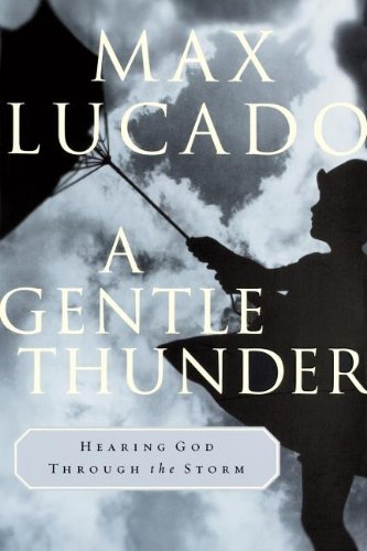 9780849943249: A Gentle Thunder: Hearing God Through the Storm