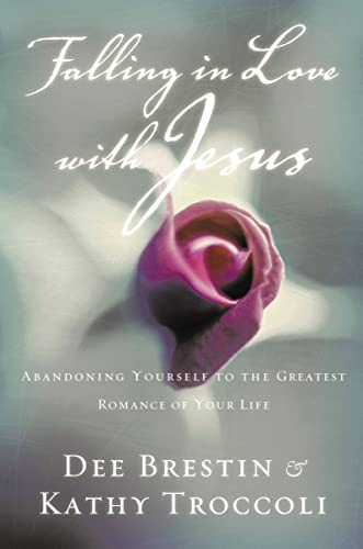 9780849943348: Falling In Love With Jesus Abandoning Yourself To The Greatest Romance Of Your Life