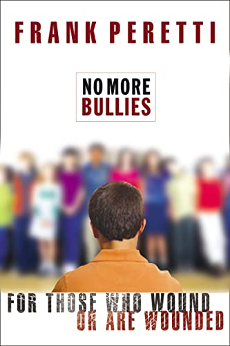 9780849943362: No More Bullies: For Those Who Wound or Are Wounded
