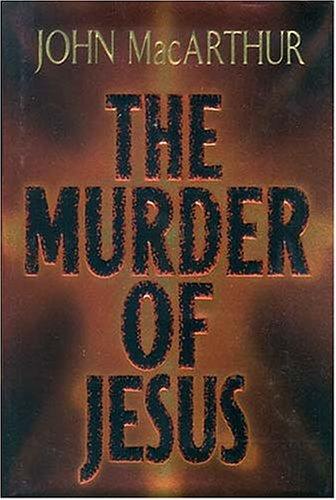 9780849943621: The Murder of Jesus