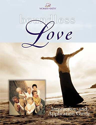 9780849943799: Boundless Love : A Women of Faith Interactive and Application Guide