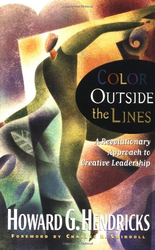 9780849943850: Color Outside the Lines: A Revolutionary Approach to Creative Leadership