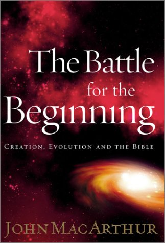 9780849943966: The Battle for the Beginning: Creation, Evolution and The Bible