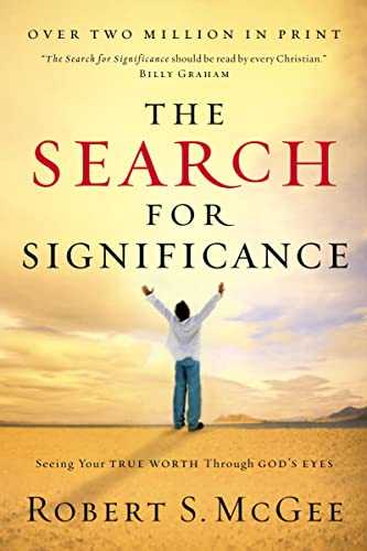 The Search For Significance: Seeing Your True Worth Through God's Eyes (9780849944246) by Robert McGee