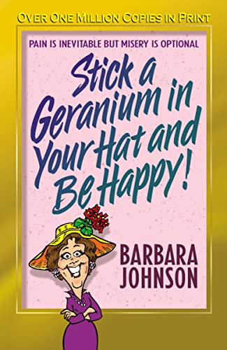 9780849944796: Stick a Geranium in Your Hat and Be Happy (John, Sally)