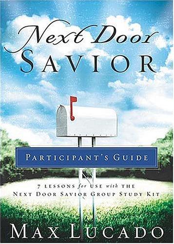 9780849944987: Next Door Savior (Lucado, Max)