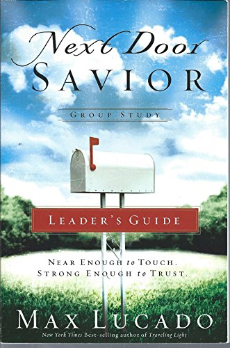 Next Door Savior, Group Study: Leader's Guide: Max Lucado, Dave