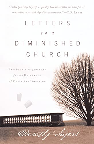 9780849945267: Letters to a Diminished Church: Passionate Arguments for the Relevance of Christian Doctrine