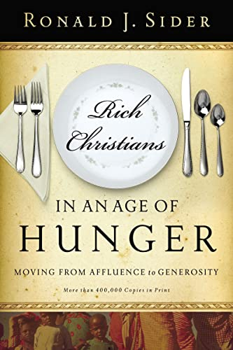 9780849945304: Rich Christians in an Age of Hunger: Moving from Affluence to Generosity
