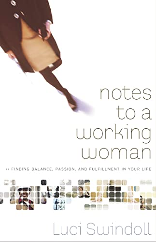 9780849945397: Notes to a Working Woman: Finding Balance, Passion, and Fulfillment in Your Life