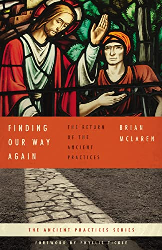 9780849946028: Finding Our Way Again: The Return of the Ancient Practices (Ancient Practices Series)