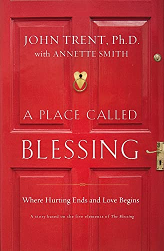 9780849946189: A Place Called Blessing: Where Hurting Ends and Love Begins