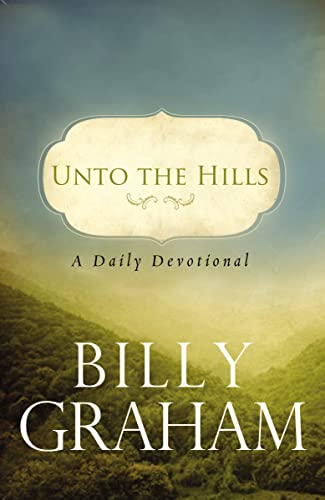 9780849946219: Unto the Hills: A Daily Devotional