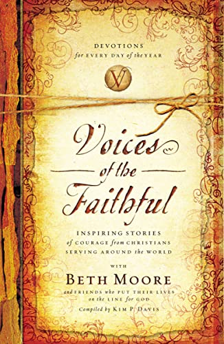 9780849946240: Voices of the Faithful: Inspiring Stories of Courage from Christians Serving Around the World