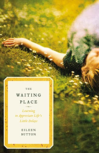 9780849946257: The Waiting Place: Learning to Appreciate Life's Little Delays