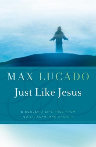 Just Like Jesus (9780849946271) by Max Lucado