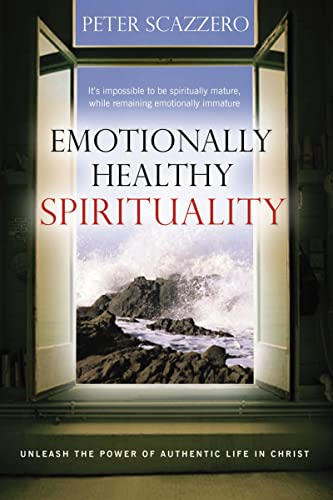 9780849946424: Emotionally Healthy Spirituality: Unleash a Revolution in Your Life In Christ