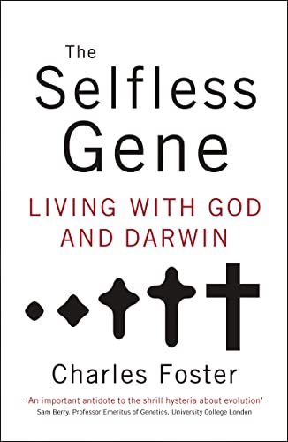 9780849946547: The Selfless Gene: Living with God and Darwin
