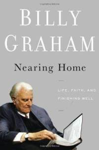 9780849946714: Nearing Home: Life, Faith, and Finishing Well