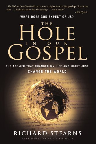 The Hole in Our Gospel (International Edition): Richard Stearns