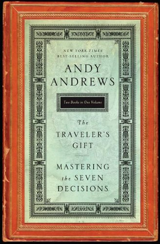 The Traveler's Gift Mastering the Seven Decisions,: Andy Andrews