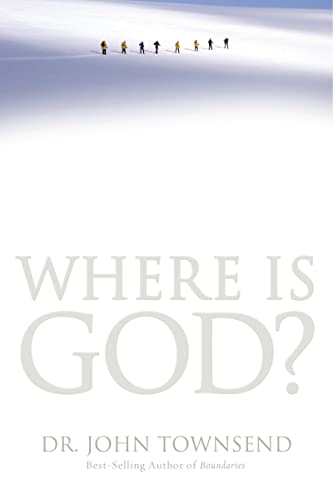 9780849946868: Where Is God?: Finding His Presence, Purpose and Power in Difficult Times